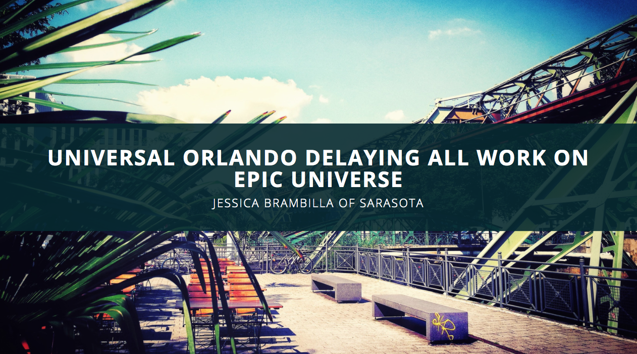 Jessica Brambilla of Sarasota Discusses Universal Orlando Delaying All Work on Epic Universe