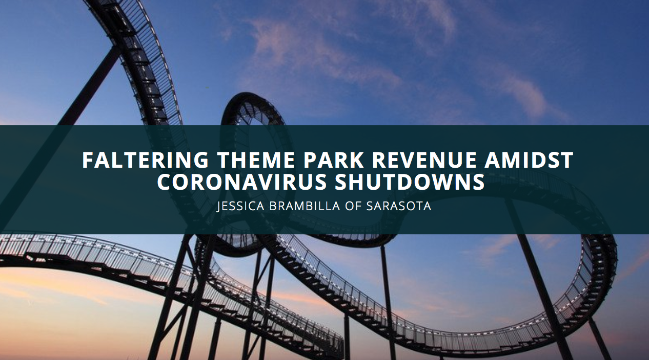 Theme Park Reviewer Jessica Brambilla of Sarasota Discusses Faltering Theme Park Revenue Amidst Coronavirus Shutdowns